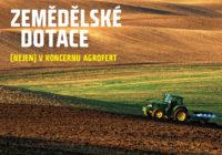 Zemědělské dotace (nejen) v koncernu Agrofert